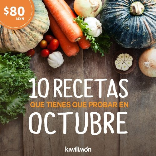 10 Recetas que tienes que probar en Octubre