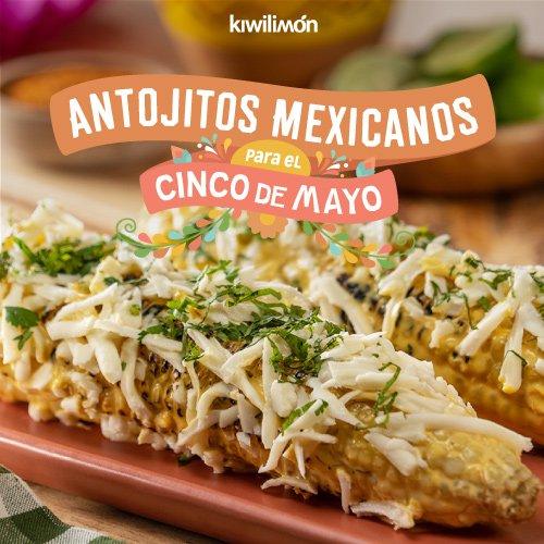 Antojitos Mexicanos para el Cinco de Mayo