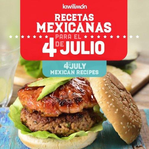 Recetas mexicanas para el 4 de julio